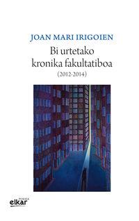BI URTETAKO KRONIKA FAKULTATIBOA (2012-2014)