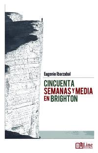 CINCUENTA SEMANAS Y MEDIA EN BRIGHTON
