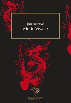 """Jon Arretxe """"Morto vivace (gazteleraz)"""" Liburu aurkezpena"""