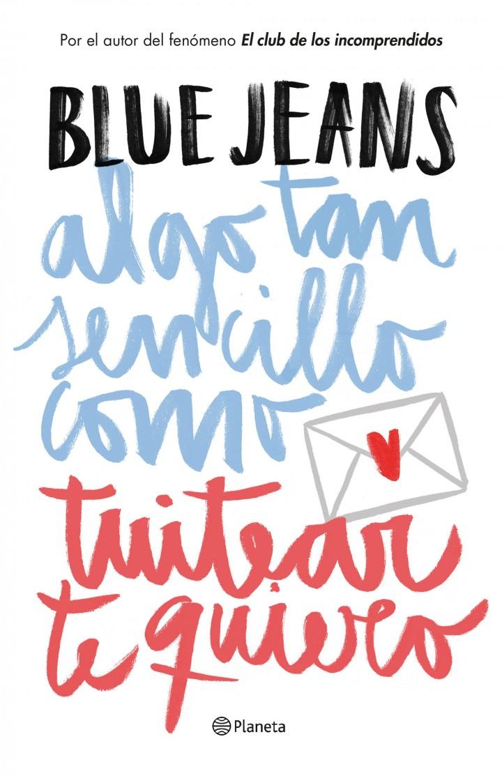 """Blue Jeans """"Algo tan sencillo como tuitear te quiero"""" Firma de libros."""