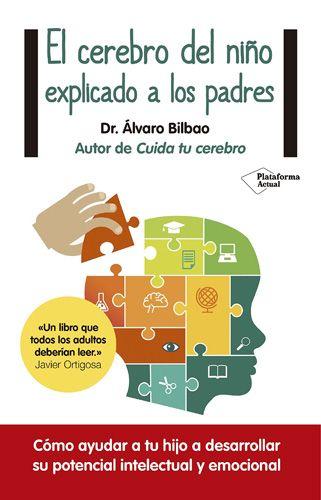 """Alvaro Bilbao """"El cerebro del niño explicado a los padres"""" Presentación del libro."""