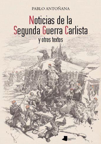 """Pablo Antoñana """"Noticias de la Segunda Guerra Carlista y otros textos"""" Rueda de prensa."""