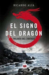 SIGNO DEL DRAGON, EL - TRILOGIA DEL ZODIACO 1