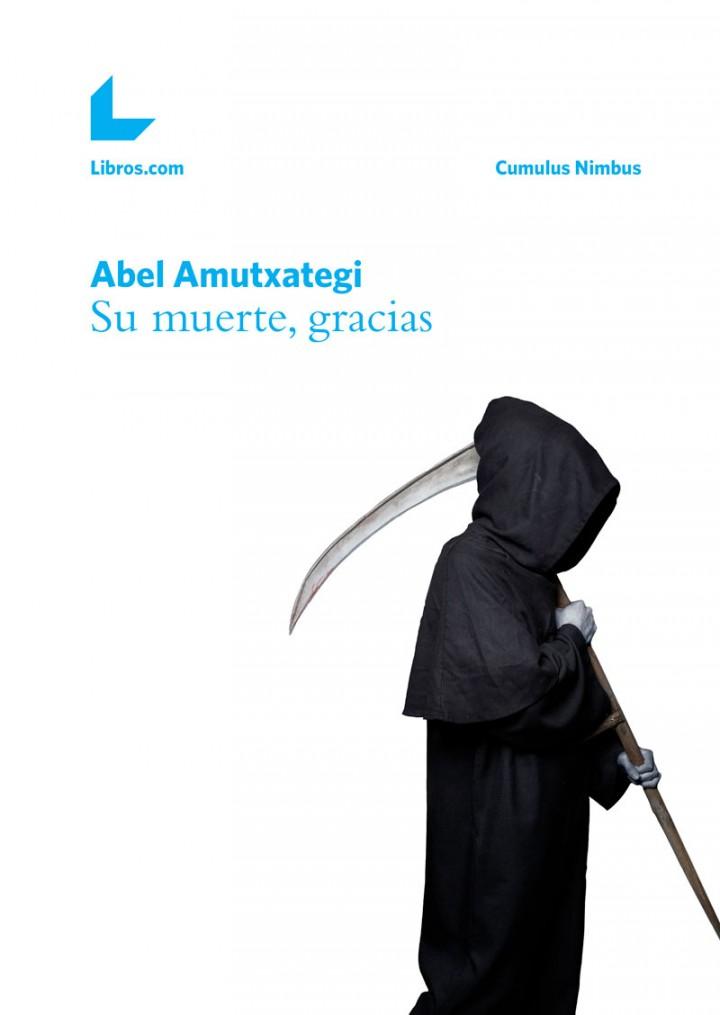 """Abel Amutxategi """"Su muerte, gracias"""" Presentación del libro y tertulia."""