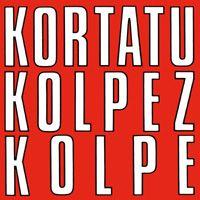 Kortatu kolpez_kolpe