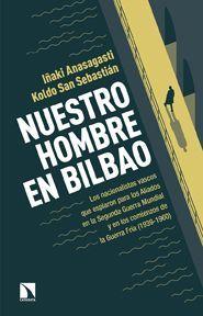 """Iñaki Anasagasti """"Nuestro hombre en Bilbao"""" Presentación del libro."""
