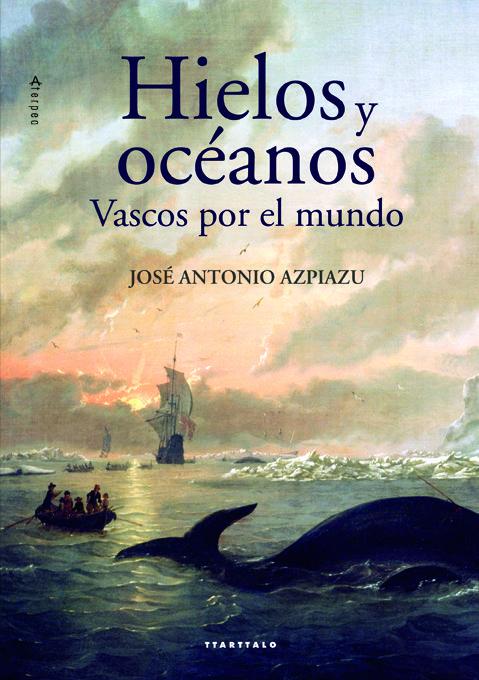 José Antonio Azpiazu. 'Hielos y océanos. Vascos por el mundo.' Tertulia.