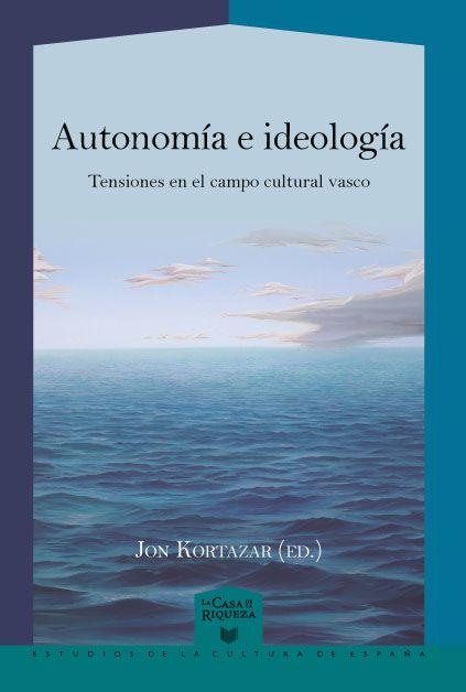 Jon  Kortazar  (ed)  'Autonomía  e  ideología.  Tensiones  en  el  campo  cultural  vasco'  Liburu  aurkezpena  +  Solasaldia.