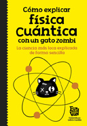 Big Van Científicos sobre ruedas. 'Cómo explicar física cuántica con un gato zombi' Charla. @ elkar aretoa Bilbo (Licenciado Poza 14)