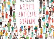"""Ana  Malagonen  """"Gelditu  zaitezte  gurekin""""  liburuaren  aurrerapena"""