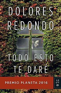 TODO ESTO TE DARE (PREMIO PLANETA 2016)