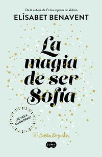 MAGIA DE SER SOFIA, LA - BILOGIA SOFIA 1