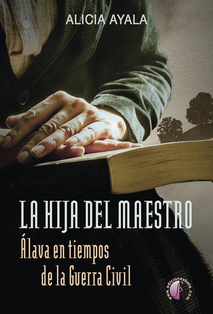 Alicia  Ayala  'La  hija  del  maestro.  Álava  en  tiempos  de  la  Guerra  Civil'  Presentación  del  libro.