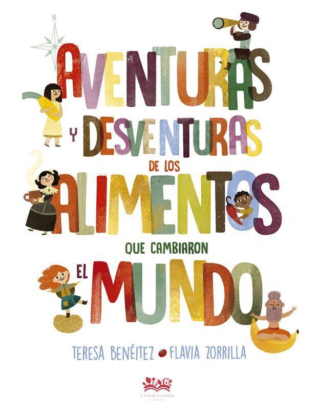 Teresa Benéitez 'Aventuras y desventuras de los alimentos que cambiaron el mundo' Familientzako aurkezpena.