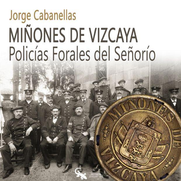 Jorge  Cabanellas  'Miñones  de  Vizcaya.  Policias  forales  del  señorío'.  Presentación  de  libro.