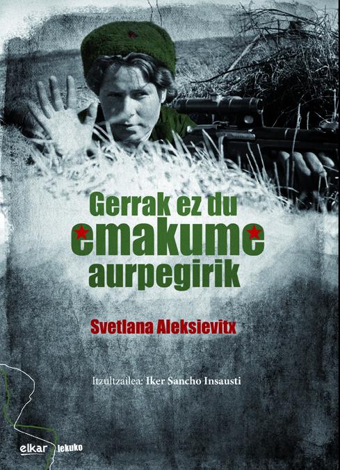 Svetlana  Aleksievitx-en  'Gerrak  ez  du  emakume  aurpegirik'  Prentsaurrekoa  (Zaitegi  saria)