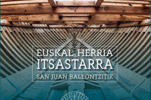 Albaola Itsas Kultur Faktoria ' Euskal Herria itsastarra - San Juan baleontzitik' - Prentsaurrekoa @ Donostiako elkar aretoa