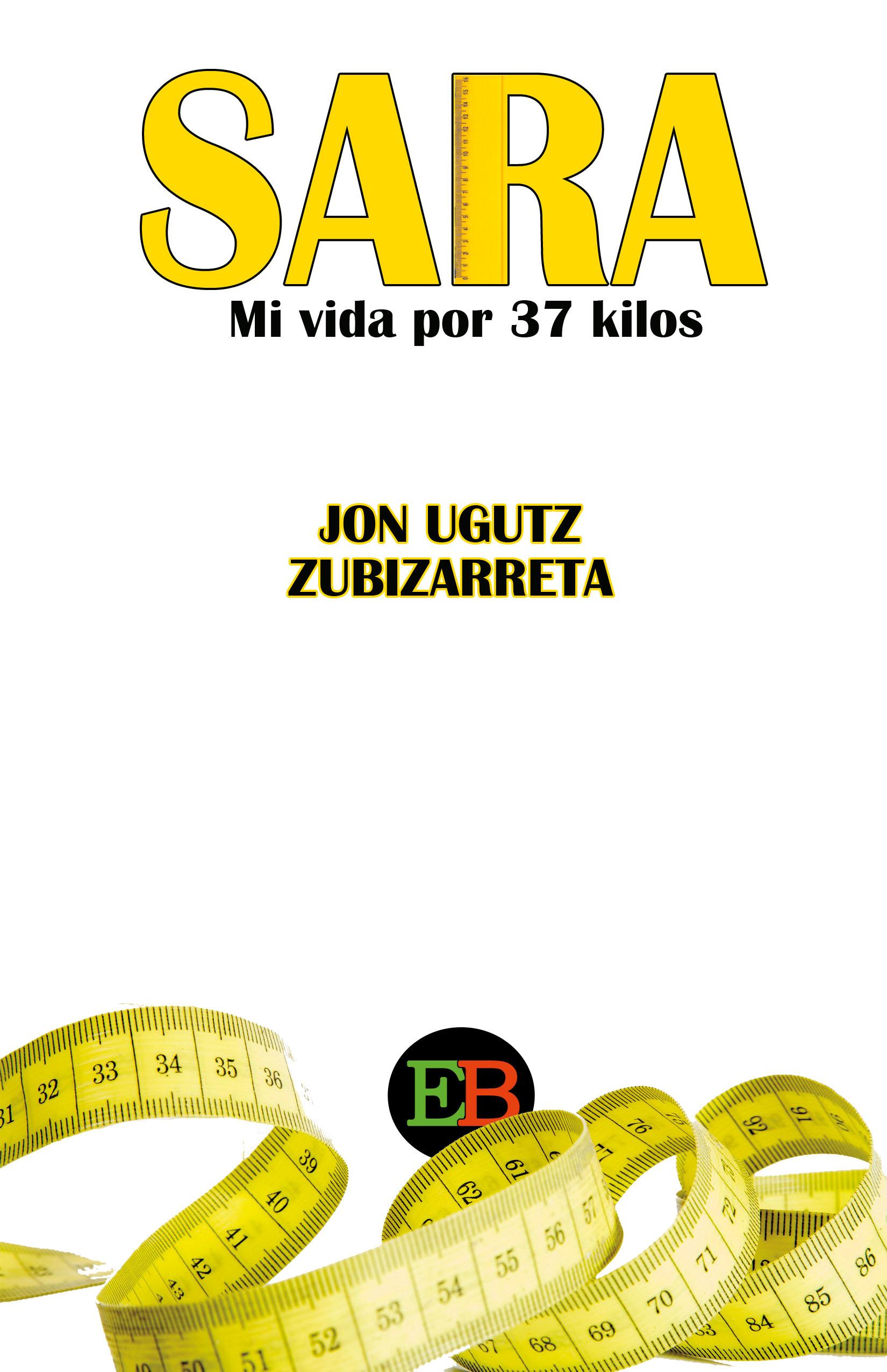 Jon Ugutz Zubizarreta 'Sara, mi vida por 37 kilos' Presentación del libro+ tertulia.
