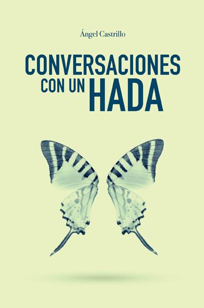 Ángel Castrillo 'Conversaciones con un hada' Tertulia + Presentación del libro.