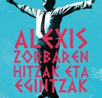 Nikos Kazantzakis 'Alexis Zorbaren hitzak eta egintzak' Prentsaurrekoa. @ elkar aretoa Donostia (Fermin Calbeton 21)