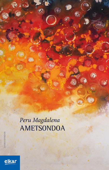 Peru Magdalena 'Ametsondo' Prentsaurrekoa.