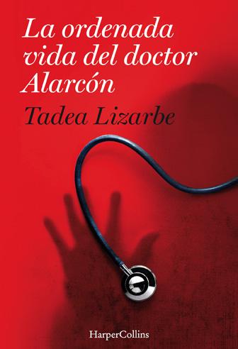 Tadea Lizarbe 'La ordenada vida del doctor Alarcón' Presentación del libro.