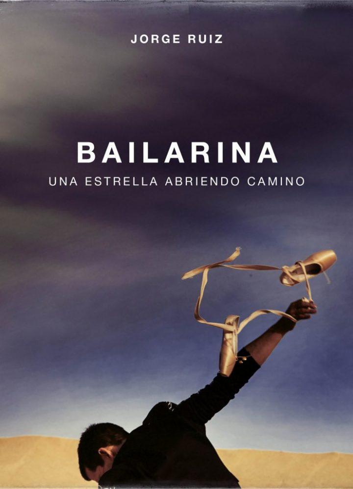 Jorge  Ruiz  (Maldita  Nerea)  ?Bailarina.  Una  estrella  abriendo  camino'  Firma  de  libros.