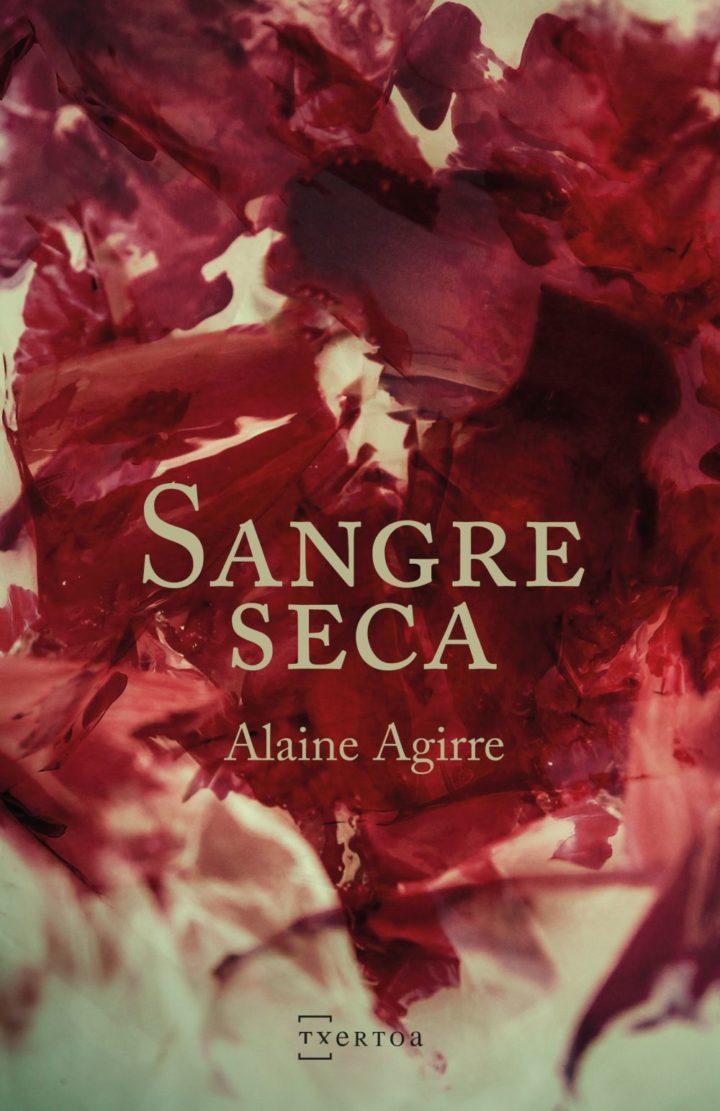 BERTAN  BEHERA:  Alaine  Agirre  'Sangre  seca'  Prentsaurrekoa.
