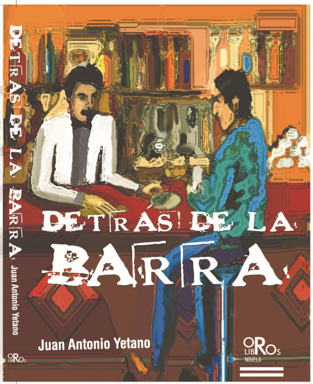 Juan Antonio Yetano 'Detrás de la barra' Presentación del libro.