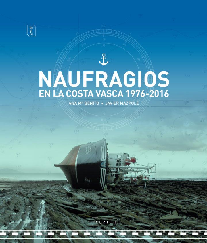 """Ana  Mª  Benito  y    Javier  Mazpule  """"Naufragios  en  la  costa  vasca  1976-2016""""  Presentación  del  libro"""