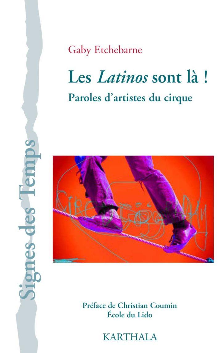Gaby  Etchebarne  'Les  latinos  sont  là  !  Paroles  d'artistes  du  cirque'  Rencontre.
