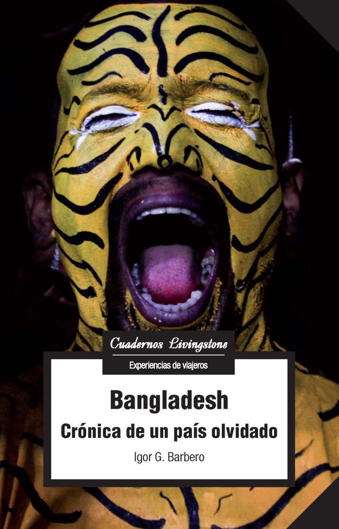 Igor  G.  Barbero  'Bangladesh.  Crónica  de  un  país  olvidado'  Tertulia.