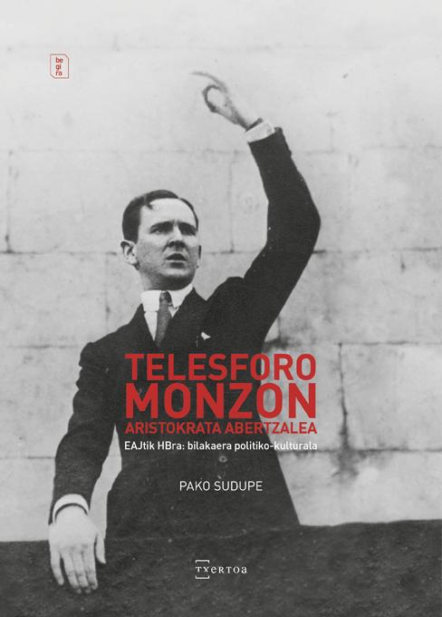"""Pako Sudupe """"Telesforo Monzon. Aristokrata abertzalea"""""""