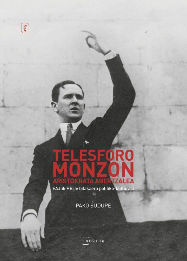 Pako  Sudupe  'Telesforo  Monzón.  Aristokrata  abertzalea.  EAJtik  HBra:bilakaera  politiko-kulturala'  Solasaldia.