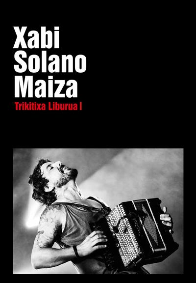 Xabi Solano Maiza. Trikitixa liburua 1