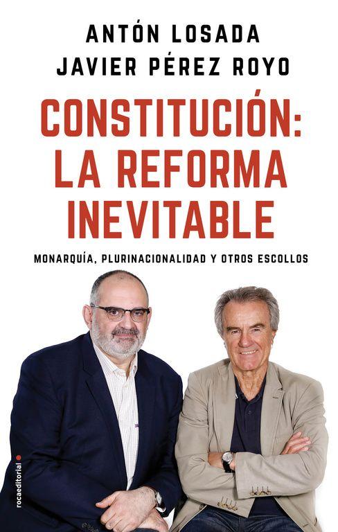 Antón Losada - Javier Pérez Royo 'Constitución: la reforma inevitable' Presentación del libro.