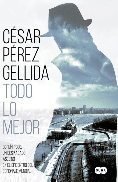 César Pérez Gellida 'Todo lo mejor' Presentación del libro.