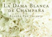 """""""La  dama  blanca  de  Champaña""""  Begoña  Pro"""