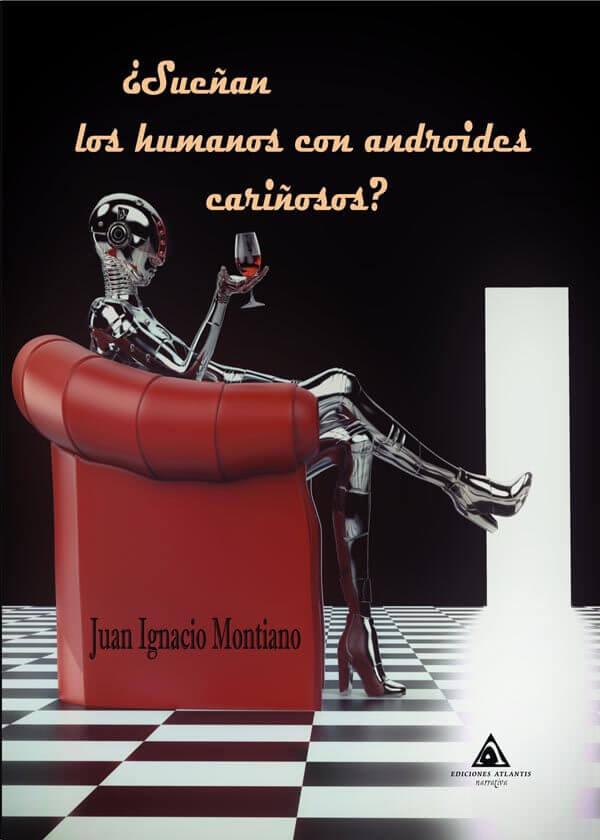 Juan Ignacio Montiano '¿Sueñan los humanos con androides cariñosos?' Presentación de libro