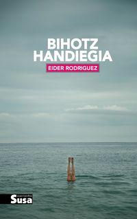 BIHOTZ HANDIEGIA (EUSKAL LITERATURA EUSKADI SARIA 2018)