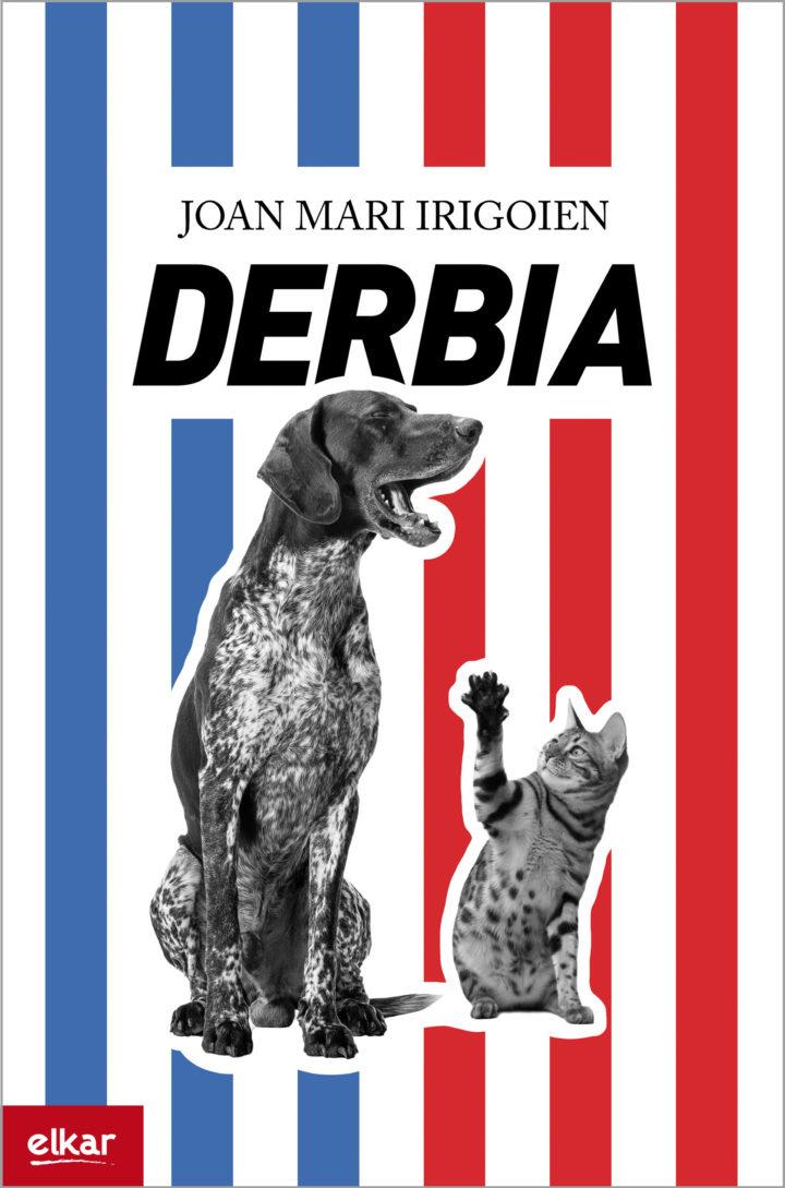 """Joan  Mari  Irigoien,  """"Derbia"""".  Pentsaurrekoa"""