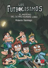 FUTBOLISIMOS  16 - EL MISTERIO DEL ULTIMO HOMBRE LOBO