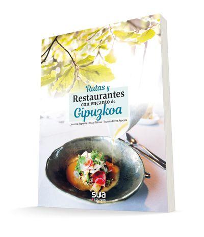 El  sabor  de  lo  auténtico  –  Rutas  y  restaurantes  con  encanto  de  Gipuzkoa
