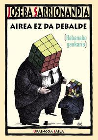 AIREA EZ DA DEBALDE [HABANAKO GAUKARIA]