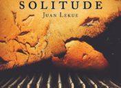 """Tercer  capítulo  del  libro  """"Solitude""""  de  Juan  Lekue"""
