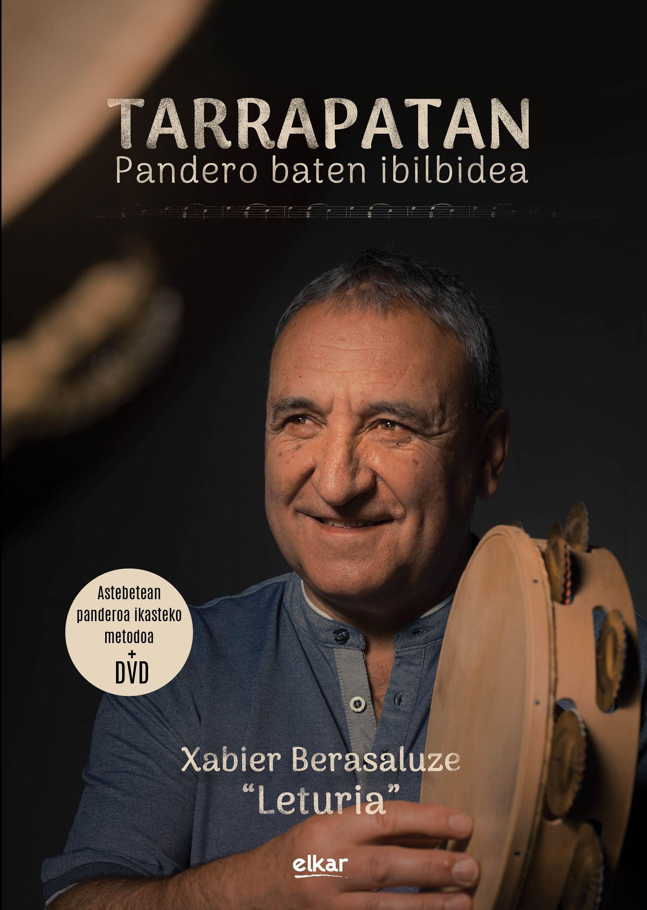 "Xabier  Leturia, ""Tarrapatan, pandero baten ibilbidea"""