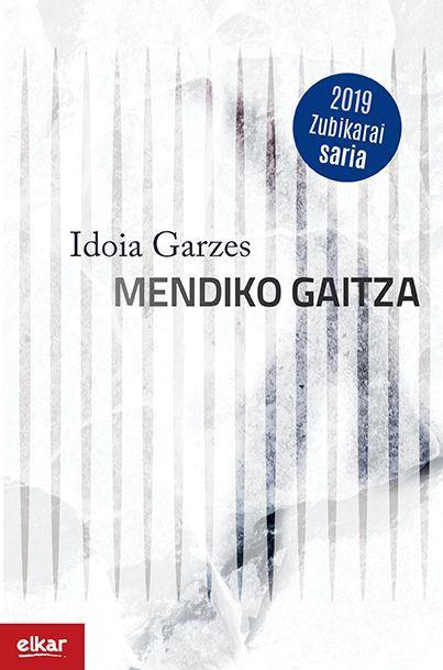 """Idoia Garzes, """"Mendiko gaitza"""""""