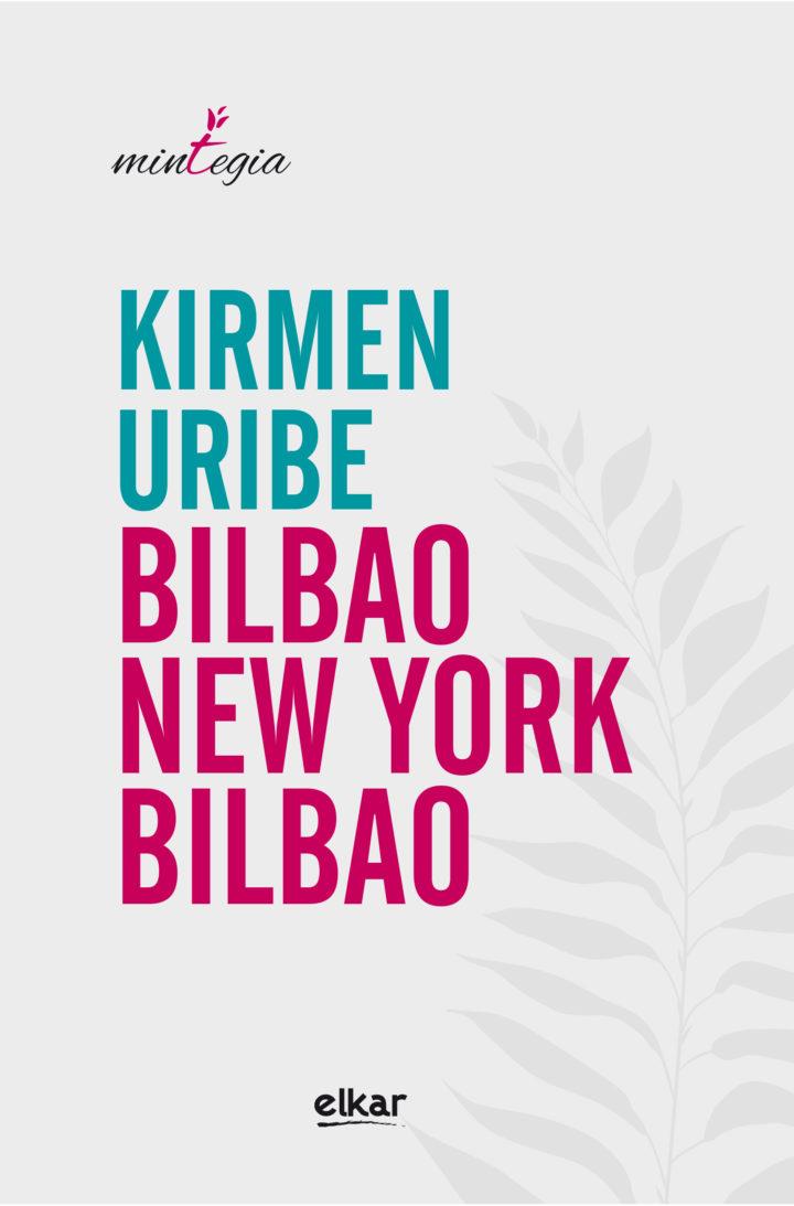 """Kirmen  Uribe,  """"New  York-Bilbao-Bilbao"""""""