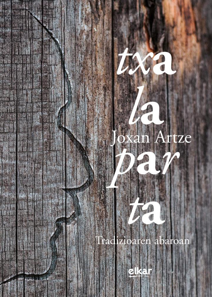 """Joxean  Artze,  """"Txalaparta.  Tradizioaren  abaroan"""""""
