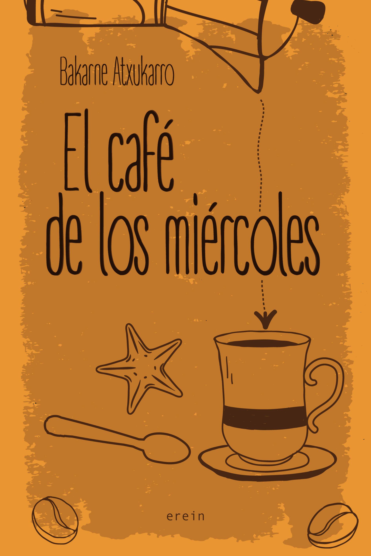 """Bakarne Atxukarro """"El café de los miércoles"""" FIRMA DE LIBROS"""